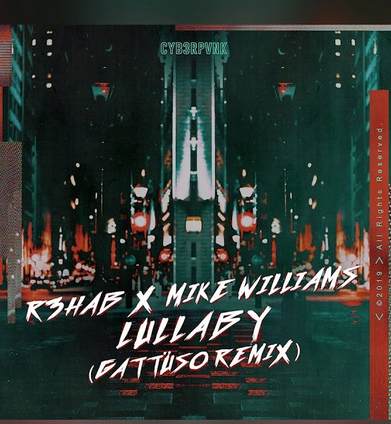 R3HAB x Mike Williams – Lullaby (GATTÜSO Remix)