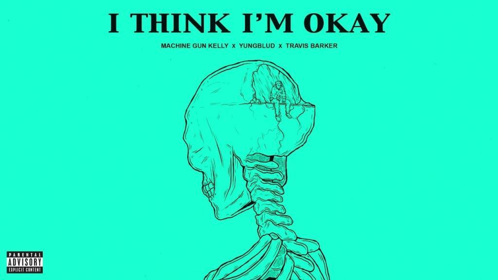 Machine Gun Kelly – Think I'm OKAY Ft Yungblood & Travis Barker (Audio)