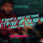 R3HAB Don't Give Up On Me Now Remix Mp3