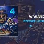 PeeWee Longway – Wakanda (AUDIO)