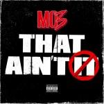 MO3 – That Ain't It (Audio)