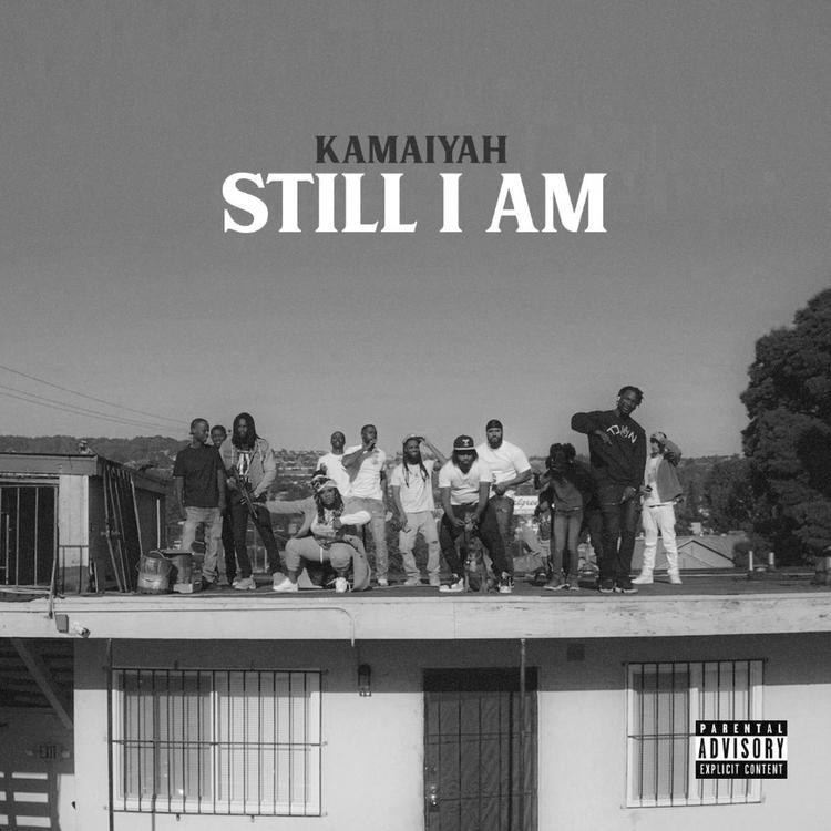 Kamaiyah – Still I Am