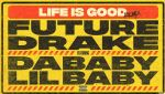 Future – Life Is Good Remix ft. Drake, DaBaby, Lil Baby (Audio)