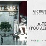 Lil Yachty – A Team ft Lil Keed, Lil Gotit & Zaytoven