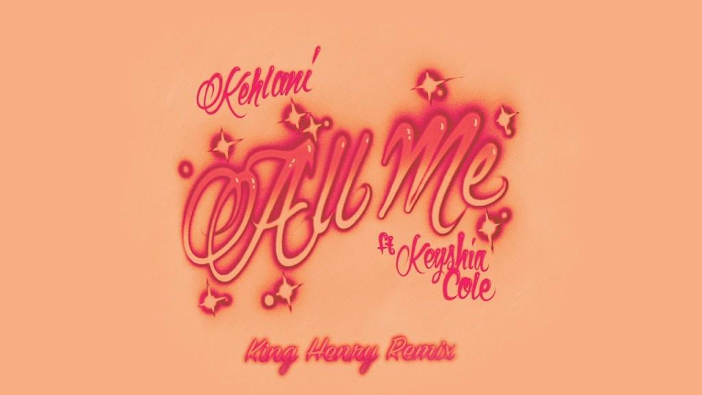 Kehlani – All Me ft. Keyshia Cole [King Henry Remix]  (Audio)