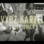 Vybz Kartel Quick Quick Quick video