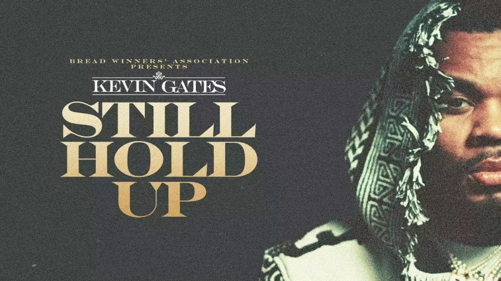 Kevin Gates – Still Hold Up (Audio)
