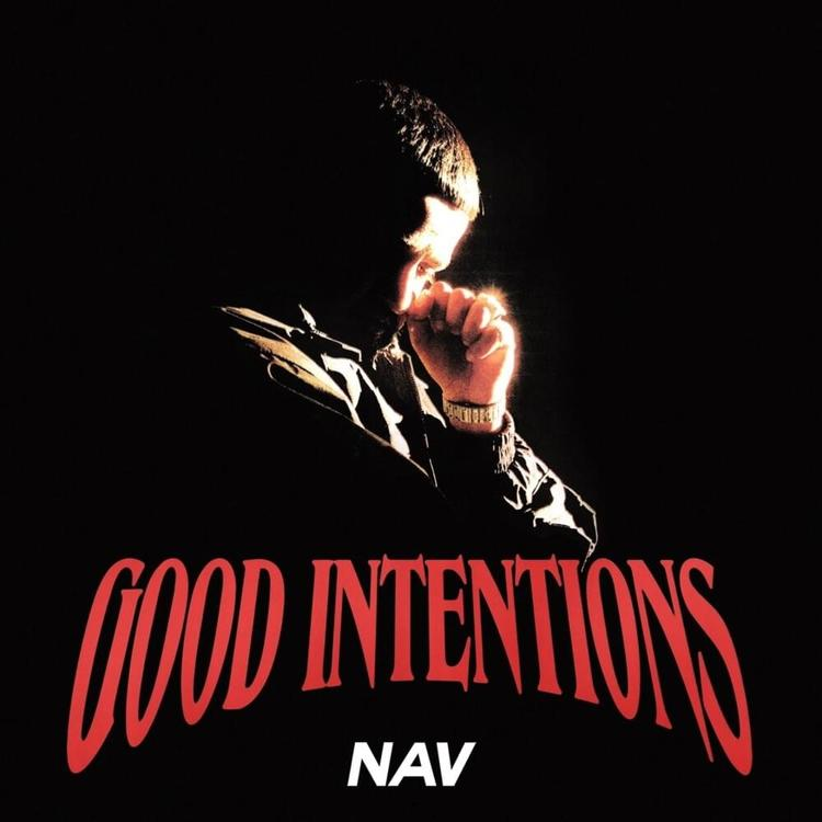 Nav Good Intentions Album Zip