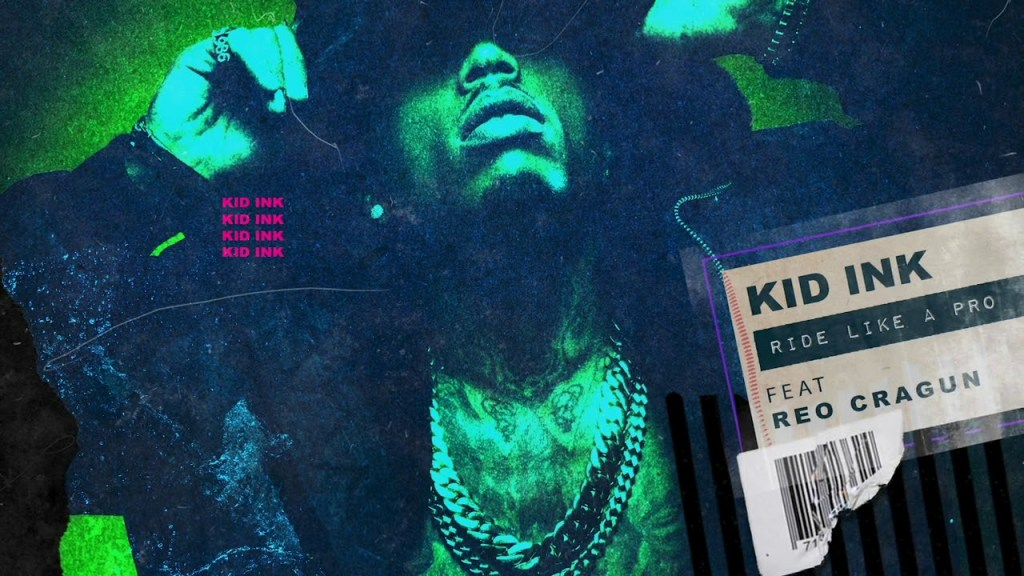 Kid Ink – Ride Like A Pro Ft Reo Cragun (Clean)