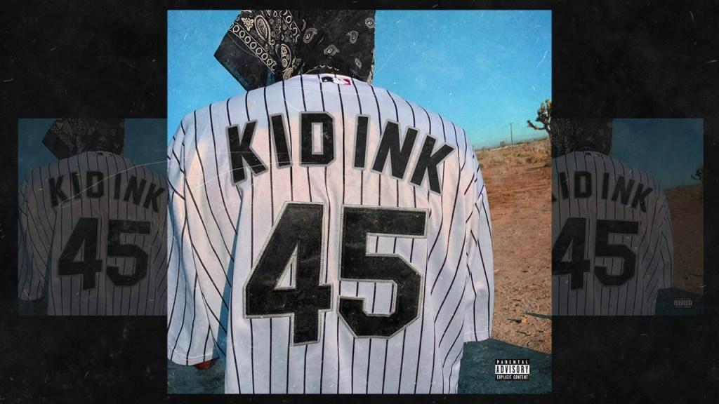 Kid Ink – 45