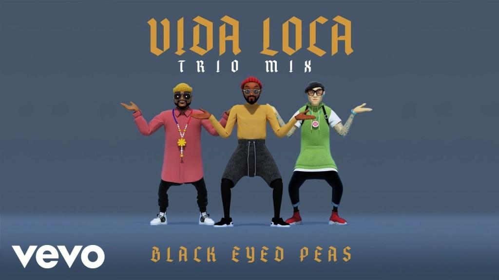 Black Eyed Peas – Vida Loca (Trio Mix)