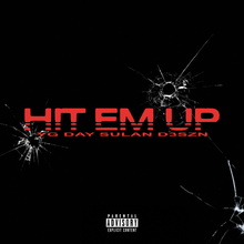 YG – Hit Em Up Ft D3szn & Day Sulan