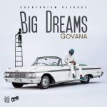Govana Big Dreams