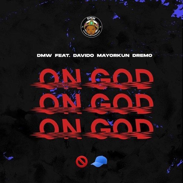 DMW – On God ft. Davido, Mayorkun, Dremo