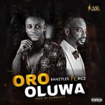 Banzylee Ft. 9ice – Oro Oluwa