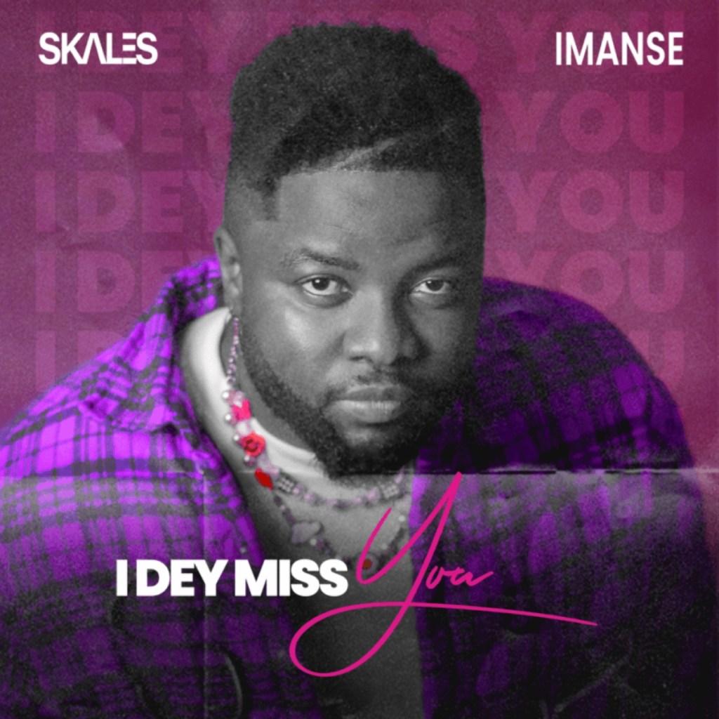 Skales ft. Imanse I Dey Miss You
