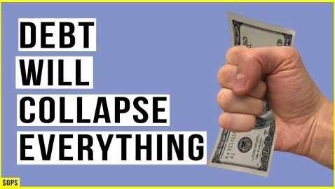 (Video) Global Debt Bubble Will BREAK the Financial System! Imminent CRISIS Unfolding!