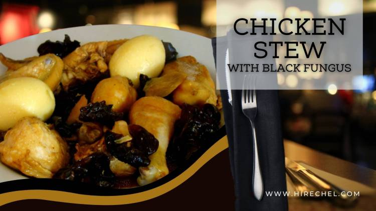 CHICKEN STEW WITH BLACK FUNGUS