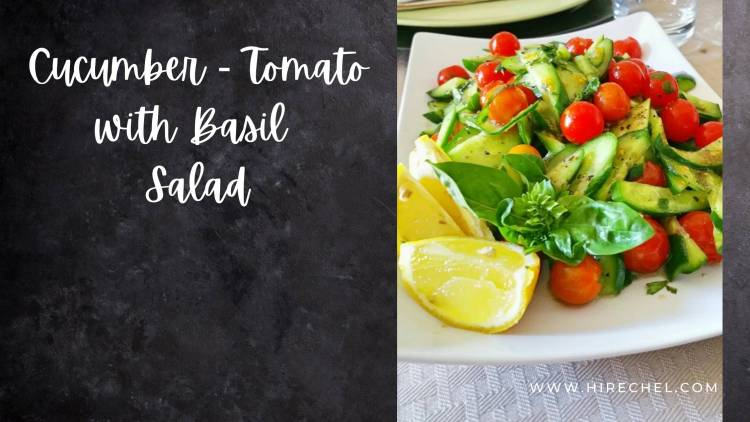 CUCUMBER - TOMATO WITH BASIL SALAD