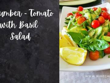 CUCUMBER - TOMATO WITH BASIL SALAD