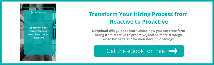 Transform hiring from reactive to proactive