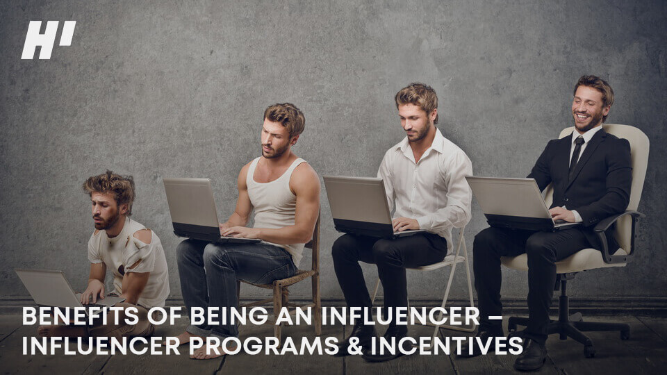 BENEFITS-OF-BEING-AN-INFLUENCER-INFLUENCER-PROGRAMS-&-INCENTIVES
