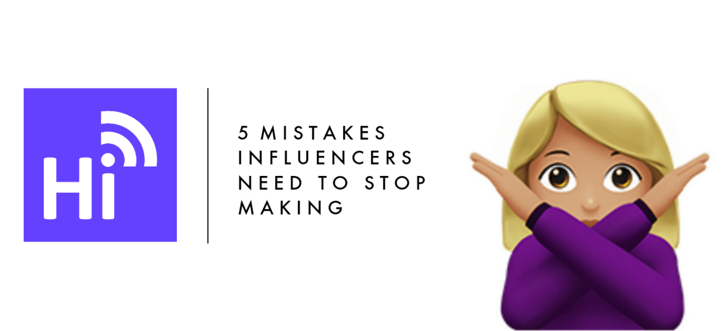 5 mistakes influencers need to stop making