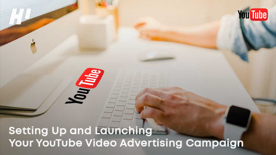 Setting-Up-and-Launching-Your-YouTube-Video-Advertising-Campaign