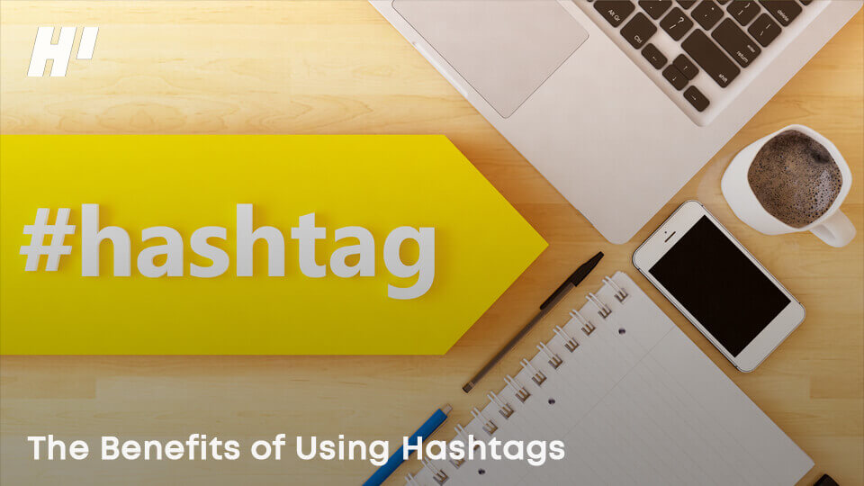 The-Benefits-of-Using-Hashtags