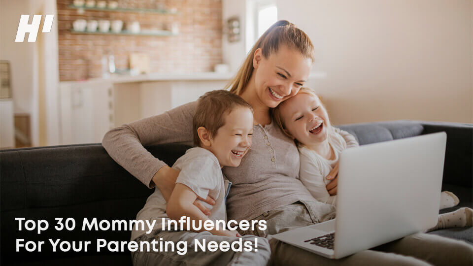 Top 30 Mommy Influencers For Your Parenting Needs! – HI