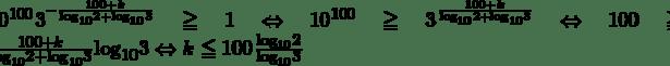 {10}^{100}3^{-\frac{100+k}{{\mathrm{log}}_{\mathrm{10}}{\mathrm{2}}\mathrm{+} {\mathrm{log}}_{\mathrm{10}}{\mathrm{3}}}}\geqq1\Leftrightarrow{10}^{100}\geqq\mathrm{3}^\frac{100+k}{{\mathrm{log}}_{\mathrm{10}}{\mathrm{2}}\mathrm{+} {\mathrm{log}}_{\mathrm{10}}{\mathrm{3}}}\Leftrightarrow100\geqq\frac{100+k}{{\mathrm{log}}_{\mathrm{10}}{\mathrm{2}}\mathrm{+} {\mathrm{log}}_{\mathrm{10}}{\mathrm{3}}}{\mathrm{log}}_{\mathrm{10}}{\mathrm{3}}\Leftrightarrow k\leqq100\frac{{\mathrm{log}}_{\mathrm{10}}{\mathrm{2}}}{{\mathrm{log}}_{\mathrm{10}}{\mathrm{3}}}