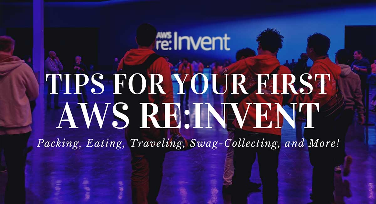 Tips for attending your first AWS re:Invent