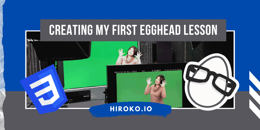 Creating my first egghead lesson banner with a woman standing in front of a green screen with logos of CSS3 and egghead.
