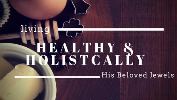 living healthy & holistically