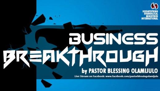 business-breakthrough-pastor-blessing-olamijulo-hisdayspring