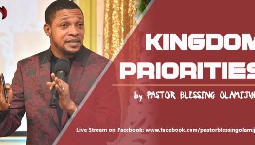 kingdom-priorities-pastorblessingolamijulo-hisdayspring