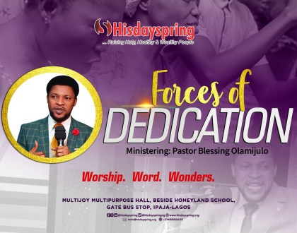 forcesof-dedication-toGod-hisdayspring-blessingolamijulo