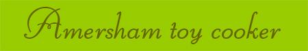 'Amersham toy cooker' blog post banner