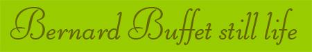 'Bernard Buffet still life' blog post banner