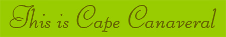 'This is Cape Canaveral' blog post banner
