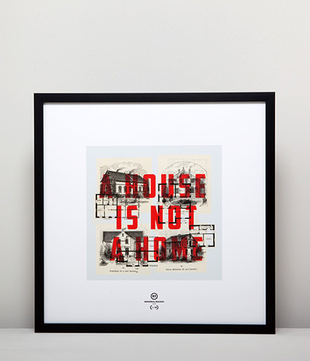 Just99 limited-edition print: 'A House Is Not A Home'