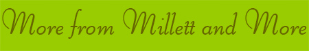 'More from Millett and More' blog post banner