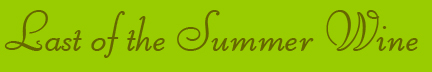 'Last of the Summer Wine' blog post banner