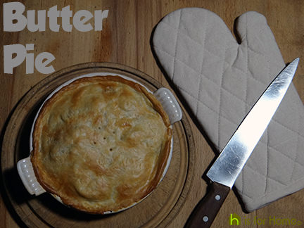 Home-made butter pie | H is for Home #recipe #pie #butterpie #savourypie