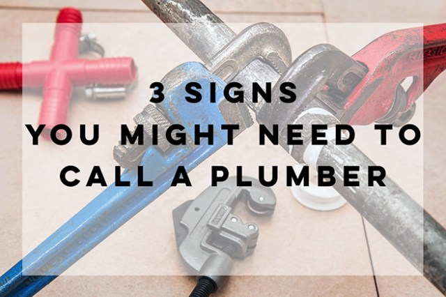 3 signs you might need to call a plumber   H is for Home