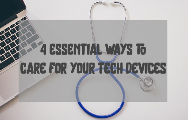 4 essential ways to care for your tech devices