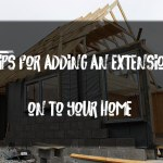 5 Tips for adding an extension on to your home
