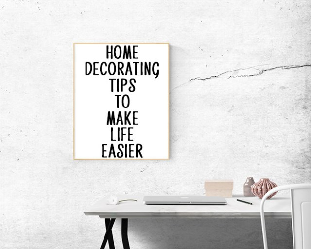 Home decorating tips to make life easier