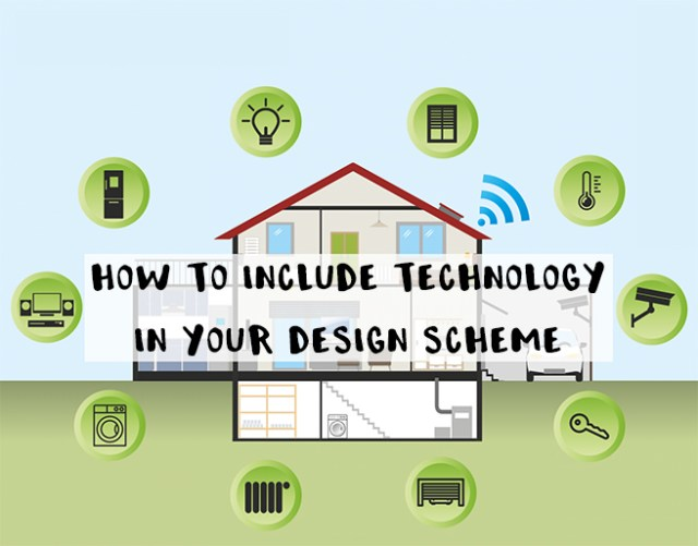 How to include technology in your design scheme