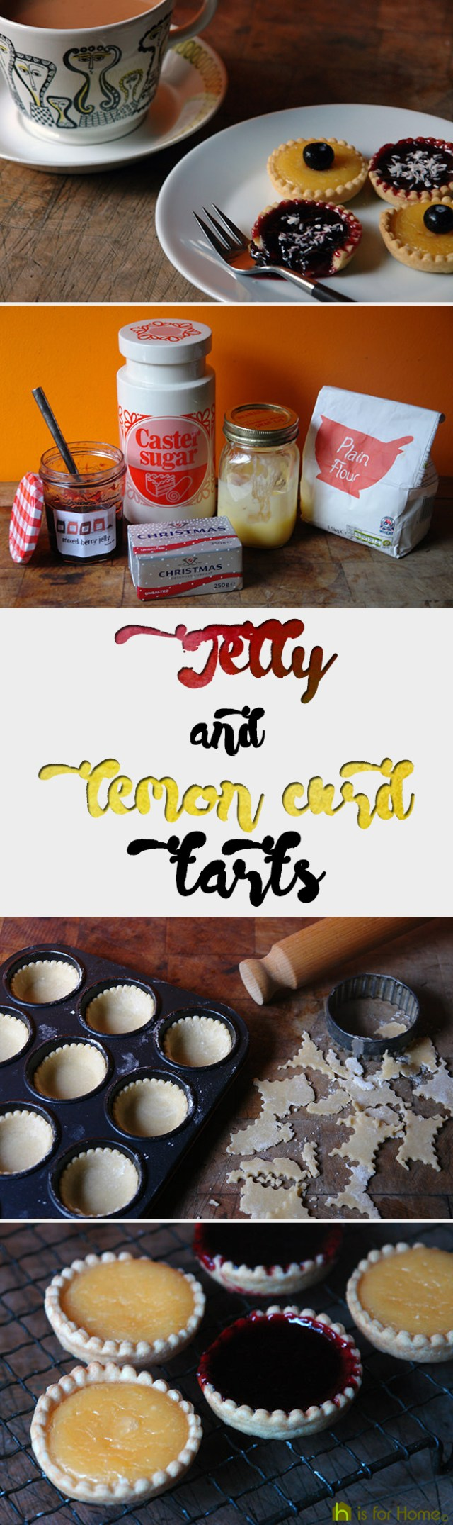 Home-made jelly and lemon curd tarts | H is for Home